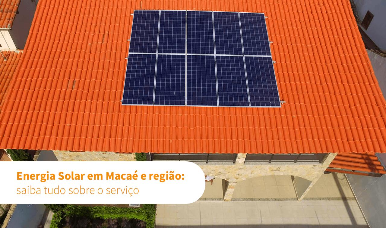 Energia solar em Macaé e região: saiba tudo